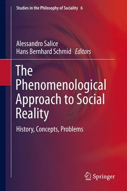Abbildung von Salice / Schmid   The Phenomenological Approach to Social Reality   1st ed. 2016   2016   History, Concepts, Problems   6