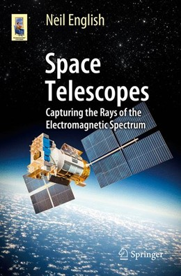 Abbildung von English | Space Telescopes | 1st ed. 2017 | 2016 | Capturing the Rays of the Elec...