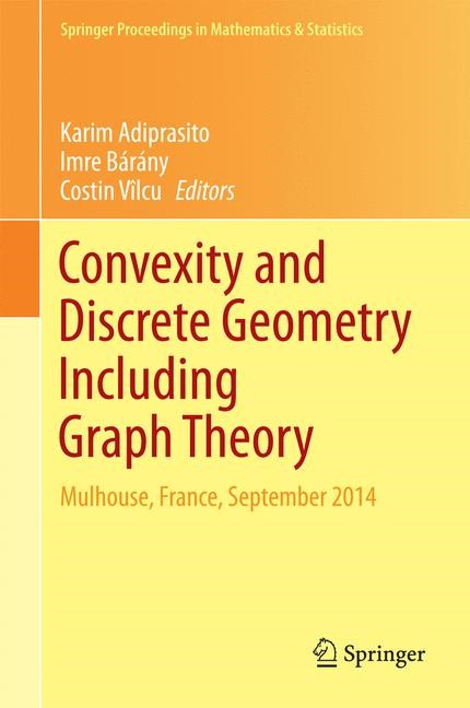 Convexity and Discrete Geometry Including Graph Theory | Adiprasito / Bárány / Vilcu | 1st ed. 2016, 2016 | Buch (Cover)