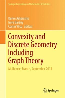 Abbildung von Adiprasito / Bárány / Vilcu | Convexity and Discrete Geometry Including Graph Theory | 1st ed. 2016 | 2016 | Mulhouse, France, September 20... | 148