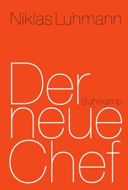 Abbildung von Luhmann / Kaube   Der neue Chef   2. Auflage   2016   beck-shop.de