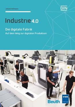 Abbildung von Hofmann | Die digitale Fabrik | 2017 | Auf dem Weg zur digitalen Prod...