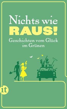 Abbildung von Mayer   Nichts wie raus!   Originalausgabe   2016   Geschichten vom Glück im Grüne...   4445