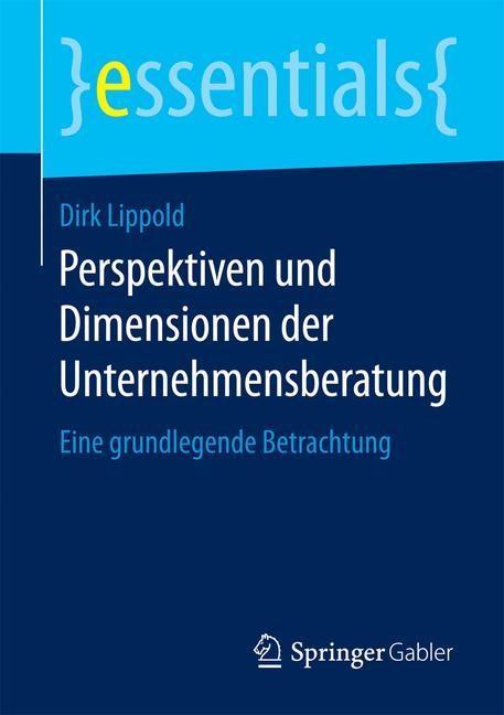 Perspektiven und Dimensionen der Unternehmensberatung | Lippold, 2016 | Buch (Cover)