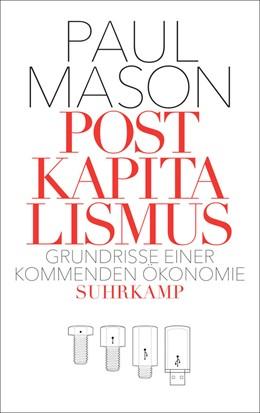 Abbildung von Mason   Postkapitalismus   2016   Grundrisse einer kommenden Öko...