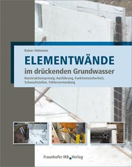 Abbildung von Hohmann | Elementwände im drückenden Grundwasser. | 2016 | Konstruktionsprinzip, Planung,...