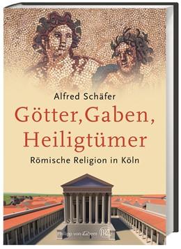 Abbildung von Schäfer   Götter, Gaben, Heiligtümer   2016   Römische Religion in Köln