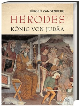 Abbildung von Zangenberg | Herodes | 2016 | König von Judäa. Eine archäolo...