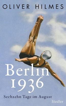 Abbildung von Hilmes   Berlin 1936   2016   Sechzehn Tage im August