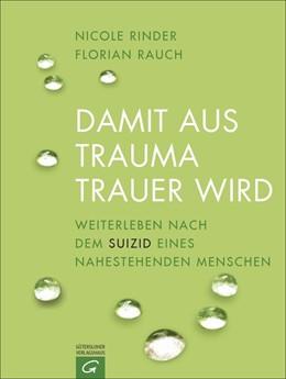 Abbildung von Rauch / Rinder   Damit aus Trauma Trauer wird   1. Auflage   2016   beck-shop.de