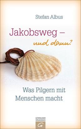 Abbildung von Albus | Jakobsweg - und dann? | 2016 | Was Pilgern mit Menschen macht