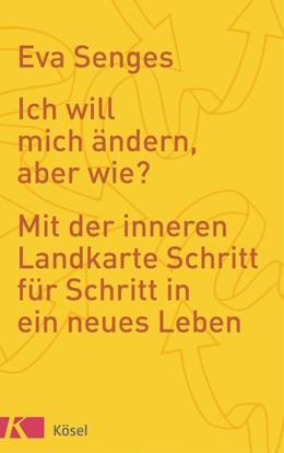 Abbildung von Senges | Ich will mich ändern, aber wie? | 1. Auflage | 2016 | beck-shop.de