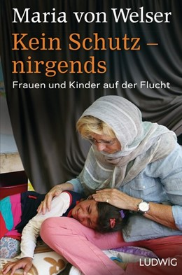Abbildung von Welser | Kein Schutz - nirgends | 2016 | Frauen und Kinder auf der Fluc...
