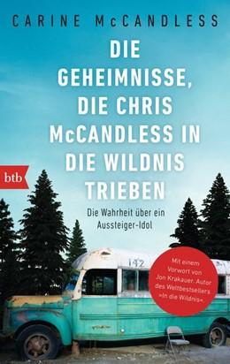 Abbildung von McCandless | Die Geheimnisse, die Chris McCandless in die Wildnis trieben | 2016 | Die Wahrheit über ein Aussteig...