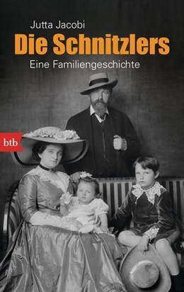 Abbildung von Jacobi | Die Schnitzlers | 1. Auflage | 2016 | beck-shop.de