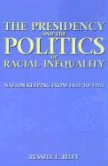 Abbildung von Riley | The Presidency and the Politics of Racial Inequality | 1999