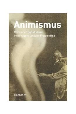 Abbildung von Albers / Franke | Animismus | 1. Auflage | 2015 | beck-shop.de