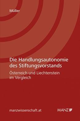 Abbildung von Müller | Die Handlungsautonomie des Stiftungsvorstands - Österreich und Liechtenstein im Vergleich | 2015