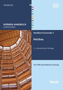 Abbildung von DIN e.V. (Hrsg.) | Handbuch Eurocode 5 - Holzbau | 2., aktualisierte Auflage | 2016 | Von DIN konsolidierte Fassung