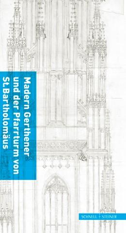 Abbildung von Schmitt / Schubert | Madern Gerthener und der Pfarrturm von St. Bartholomäus | 2015 | 600 Jahre Frankfurter Domturm