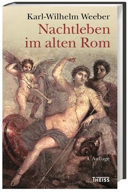 Abbildung von Weeber   Nachtleben im alten Rom   4. Auflage   2016   beck-shop.de