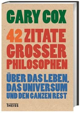 Abbildung von Cox | 42 Zitate großer Philosophen | 1. Auflage | 2016 | beck-shop.de
