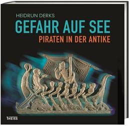 Abbildung von Derks   Gefahr auf See – Piraten in der Antike   1. Auflage   2016   beck-shop.de