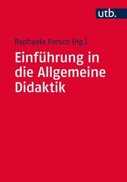 Abbildung von Porsch (Hrsg.)   Einführung in die Allgemeine Didaktik   2016   Ein Lehr- und Arbeitsbuch für ...