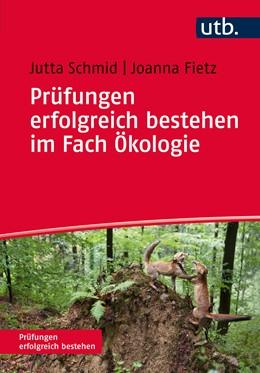 Abbildung von Schmid / Fietz | Prüfungen erfolgreich bestehen im Fach Ökologie | Aufl. | 2016