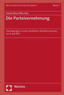 Abbildung von Effer-Uhe | Die Parteivernehmung | 1. Auflage | 2016 | 4 | beck-shop.de