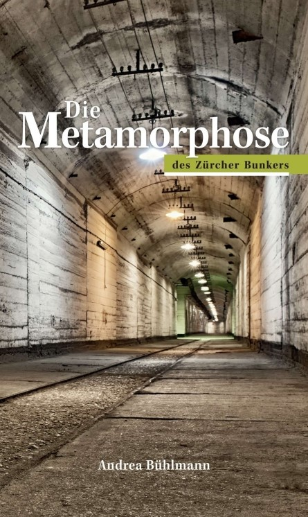 Die Metamorphose des Zürcher Bunkers | / Bühlmann, 2016 | Buch (Cover)