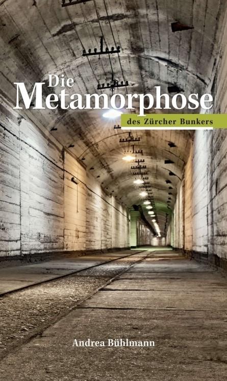 Abbildung von / Bühlmann | Die Metamorphose des Zürcher Bunkers | 2015