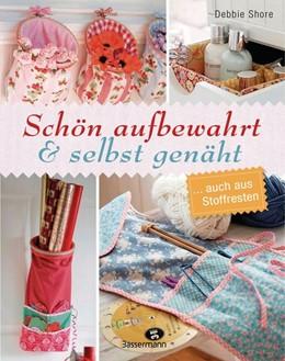 Abbildung von Shore | Schön aufbewahrt und selbst genäht | 1. Auflage | 2016 | beck-shop.de