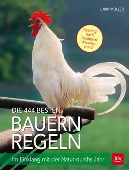 Abbildung von Müller | Die 444 besten Bauernregeln | 2016 | Im Einklang mit der Natur durc...