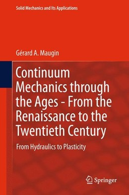Abbildung von Maugin | Continuum Mechanics through the Ages - From the Renaissance to the Twentieth Century | 1st ed. 2016 | 2015 | From Hydraulics to Plasticity