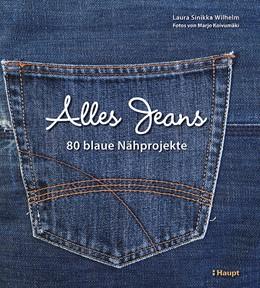 Abbildung von Wilhelm | Alles Jeans | 1. Auflage 2016 | 2016 | 80 blaue Nähprojekte