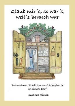 Abbildung von Hirsch | Glaub mir's, so war's, weil's Brauch war | 2015 | Brauchtum, Tradition und Aberg...