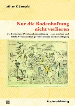 Abbildung von Sarnecki | Nur die Bodenhaftung nicht verlieren | 2016 | Die Borderline-Persönlichkeits...