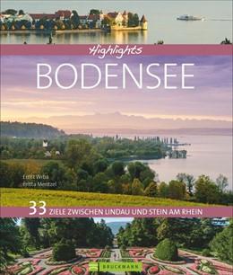 Abbildung von Wrba / Mentzel | Highlights Bodensee | 1. Auflage | 2016 | 33 Ziele zwischen Lindau und S...