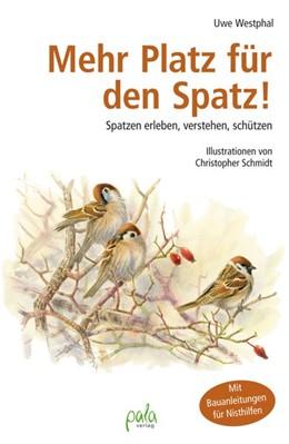 Abbildung von Westphal | Mehr Platz für den Spatz! | 2016 | Spatzen erleben, verstehen, sc...