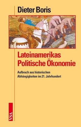 Abbildung von Boris | Lateinamerikas Politische Ökonomie | 2007 | Aufbruch aus historischen Abhä...