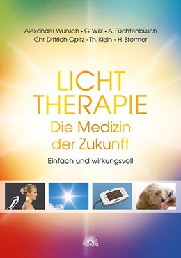Abbildung von Wunsch / Dittrich-Opitz / Klein | Lichttherapie - Die Medizin der Zukunft | 2017 | Einfach und wirkungsvoll