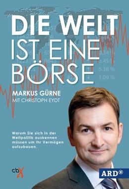 Abbildung von Gürne   Die Welt ist eine Börse   1. Auflage   2016   beck-shop.de