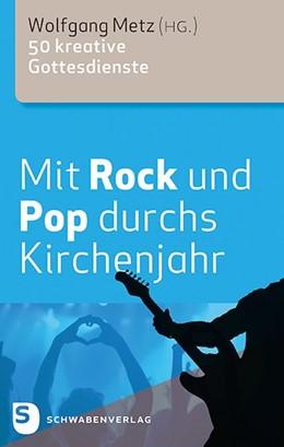 Abbildung von Metz | Mit Rock und Pop durchs Kirchenjahr | 2016 | 50 kreative Gottesdienste