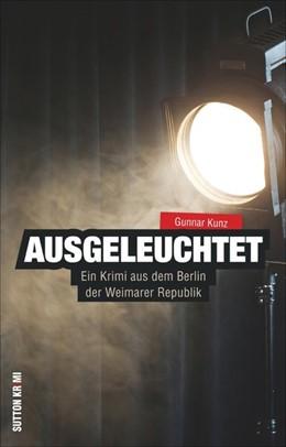 Abbildung von Kunz   Ausgeleuchtet   1. Auflage   2016   beck-shop.de