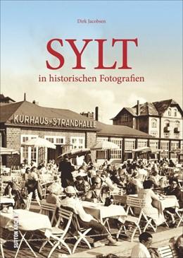 Abbildung von Jacobsen   Sylt in historischen Fotografien   1. Auflage   2016   beck-shop.de