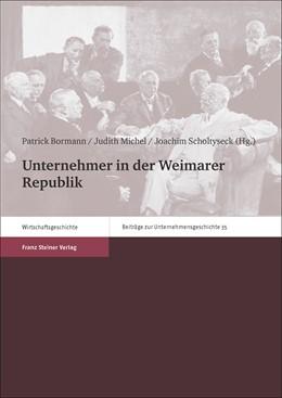 Abbildung von Bormann / Michel / Scholtyseck   Unternehmer in der Weimarer Republik   2015   35