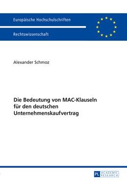 Abbildung von Schmoz   Die Bedeutung von MAC-Klauseln für den deutschen Unternehmenskaufvertrag   2015   5803