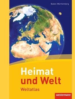 Abbildung von Heimat und Welt Weltatlas. Baden-Württemberg | 1. Auflage | 2015 | beck-shop.de
