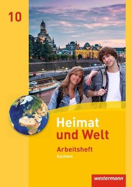 Abbildung von Heimat und Welt 10. Arbeitsheft. Sachsen   1. Auflage   2016   beck-shop.de